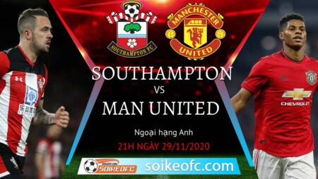 Soi kèo Southampton vs Manchester United, 21h00 ngày 29/11/2020 – Ngoại Hạng Anh