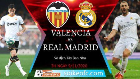 Soi kèo Valencia vs Real Madrid, 03h00 ngày 09/11/2020 – VĐQG Tây Ban Nha