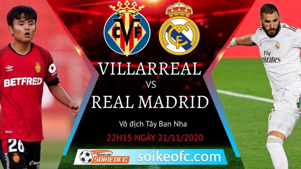 Soi kèo Villarreal vs Real Madrid, 22h15 ngày 21/11/2020 – VĐQG Tây Ban Nha