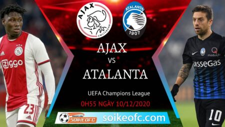 Soi kèo Ajax vs Atalanta, 03h00 ngày 10/12/2020 – Champion League