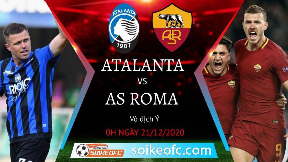 Soi kèo Atalanta vs AS Roma, 0h00 ngày 21/12/2020 – VĐQG Italia