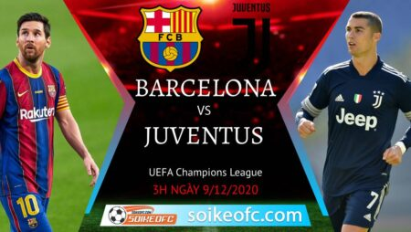 Soi kèo Barcelona vs Juventus, 03h00 ngày 09/12/2020 – Champion League