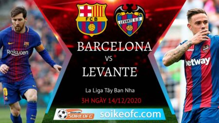 Soi kèo Barcelona vs Levante, 3h00 ngày 14/12/2020 – VĐQG Tây Ban Nha