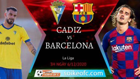 Soi kèo Cadiz vs Barcelona, 3h00 ngày 06/12/2020 – VĐQG Tây Ban Nha