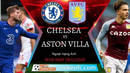 Soi kèo Chelsea vs Aston Villa, 0h30 ngày 29/12/2020 – Ngoại Hạng Anh