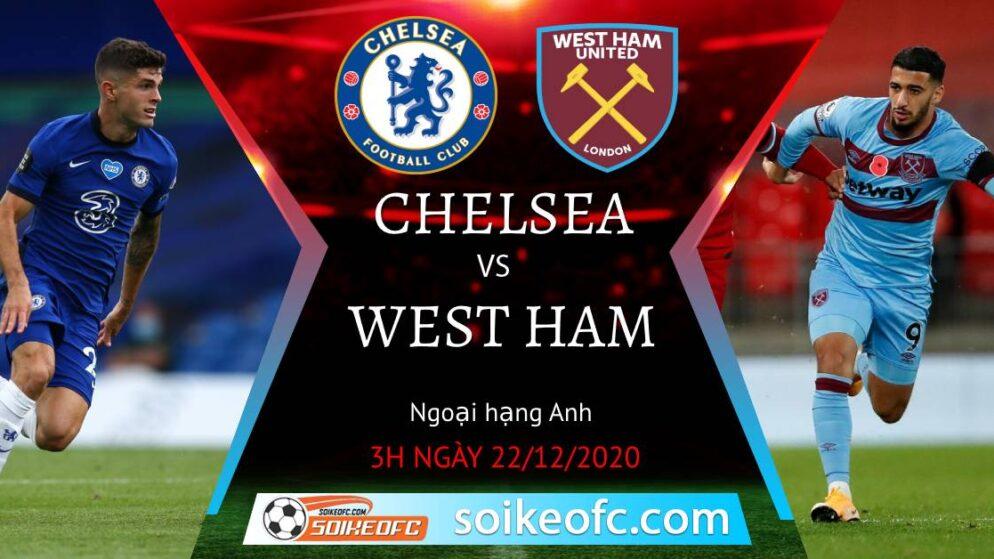 Soi kèo Chelsea vs West Ham, 3h00 ngày 22/12/2020 – Ngoại Hạng Anh