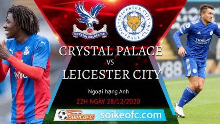 Soi kèo Crystal Palace vs Leicester City, 22h00 ngày 28/12/2020 – Ngoại Hạng Anh