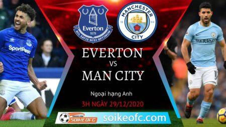 Soi kèo Everton vs Manchester City, 3h00 ngày 29/12/2020 – Ngoại Hạng Anh