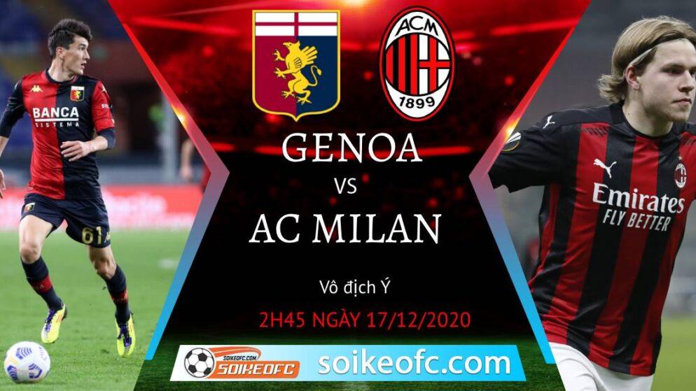 Soi kèo Genoa vs AC Milan, 2h45 ngày 17/12/2020 – VĐQG Italia