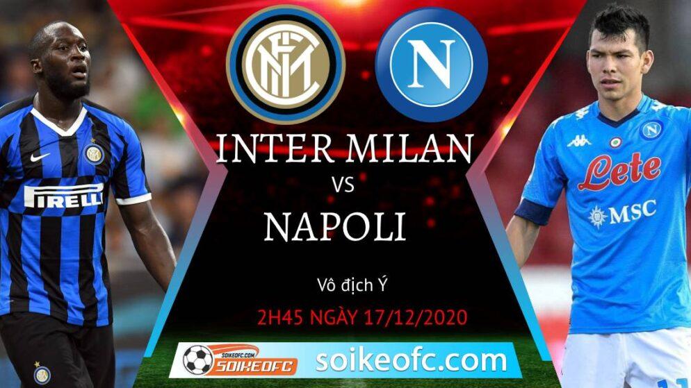 Soi kèo Inter Milan vs Napoli, 2h45 ngày 17/12/2020 – VĐQG Italia
