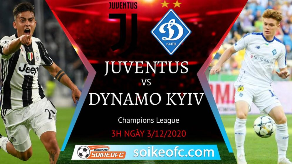 Soi kèo Juventus vs Dynamo Kiev, 03h00 ngày 03/12/2020 – Champion League