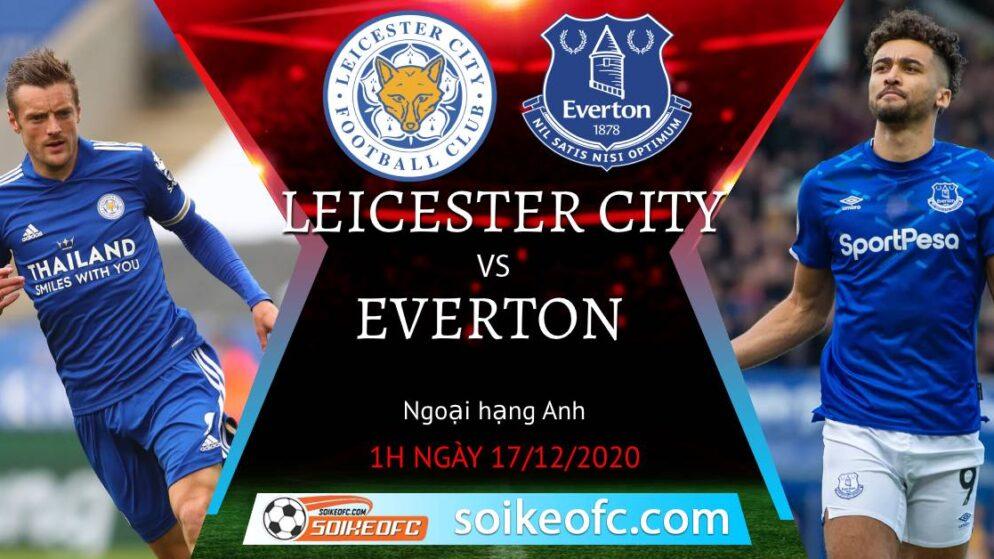Soi kèo Leicester City vs Everton, 1h00 ngày 17/12/2020 – Ngoại Hạng Anh