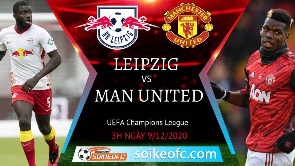 Soi kèo RB Leipzig vs Manchester United, 03h00 ngày 09/12/2020 – Champion League