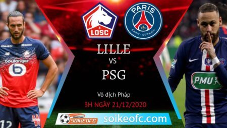 Soi kèo Lille vs PSG, 3h00 ngày 21/12/2020 – VĐQG Pháp