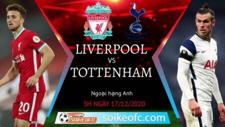 Soi kèo Liverpool vs Tottenham, 3h00 ngày 17/12/2020 – Ngoại Hạng Anh
