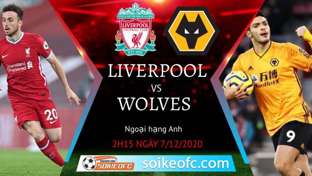 Soi kèo Liverpool vs Wolves, 2h15 ngày 7/12/2020 – Ngoại Hạng Anh