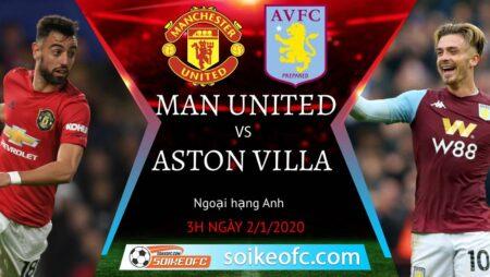 Soi kèo Manchester United vs Aston Villa, 3h00 ngày 02/01/2021 – Ngoại Hạng Anh