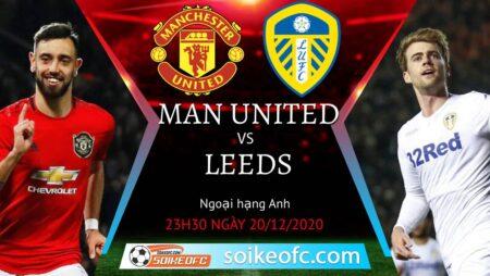 Soi kèo Manchester United vs Leeds United, 23h30 ngày 20/12/2020 – Ngoại Hạng Anh