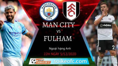 Soi kèo Manchester City vs Fulham, 22h00 ngày 5/12/2020 – Ngoại Hạng Anh