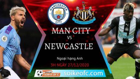 Soi kèo Manchester City vs Newcastle United, 3h00 ngày 27/12/2020 – Ngoại Hạng Anh