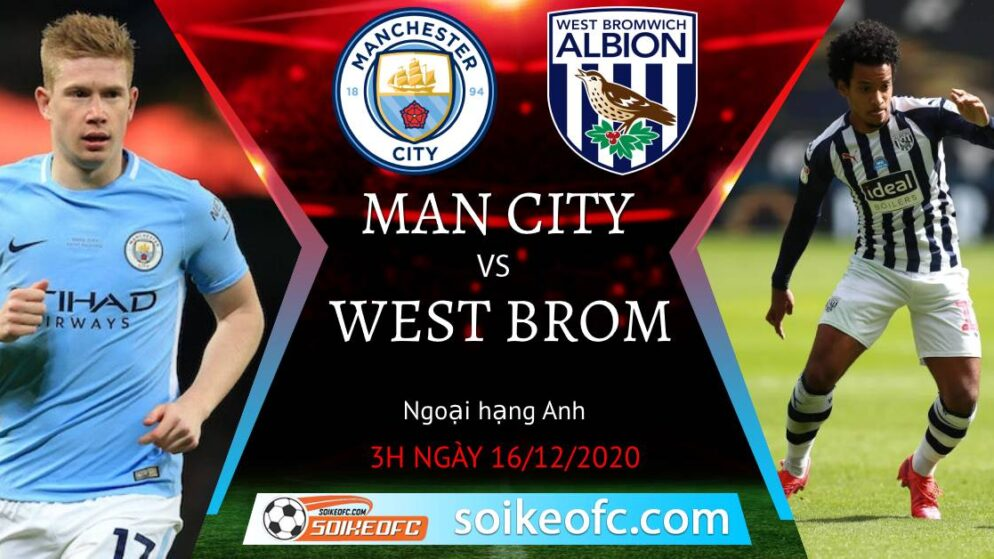 Soi kèo Manchester City vs West Brom, 3h00 ngày 16/12/2020 – Ngoại Hạng Anh