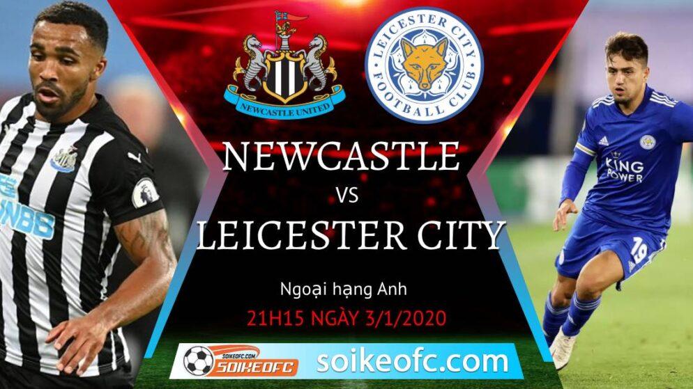 Soi kèo Newcastle United vs Leicester City, 21h15 ngày 03/01/2021 – Ngoại Hạng Anh