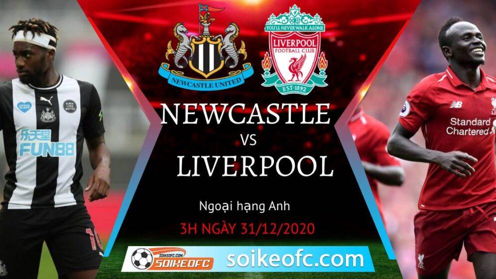 Soi kèo Newcastle United vs Liverpool, 3h00 ngày 31/12/2020 – Ngoại Hạng Anh