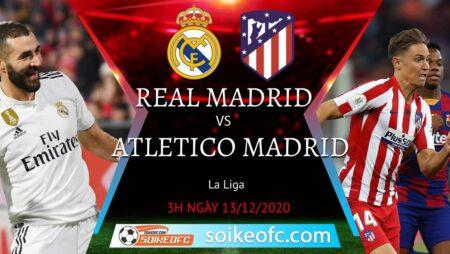 Soi kèo Real Madrid vs Atletico Madrid, 3h00 ngày 13/12/2020 – VĐQG Tây Ban Nha