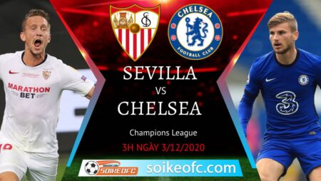 Soi kèo Sevilla vs Chelsea, 03h00 ngày 02/12/2020 – Champion League