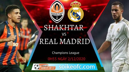 Soi kèo FC Shakhtar vs Real Madrid, 03h00 ngày 02/12/2020 – Champion League