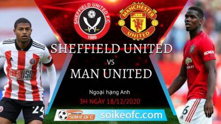 Soi kèo Sheffield United vs Manchester United, 3h00 ngày 18/12/2020 – Ngoại Hạng Anh
