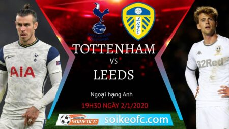 Soi kèo Tottenham vs Leeds United, 19h30 ngày 02/01/2021 – Ngoại Hạng Anh