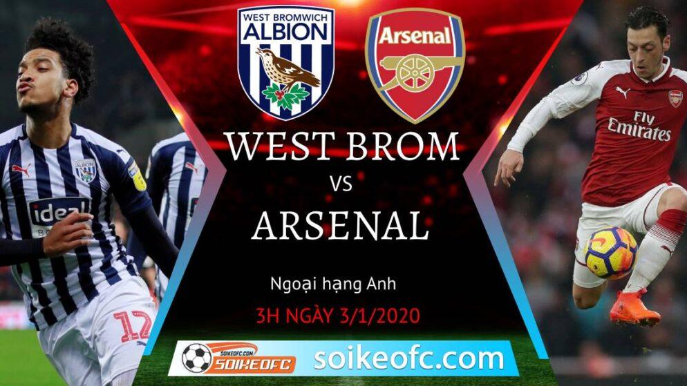 Soi kèo West Brom vs Arsenal, 3h00 ngày 03/01/2021 – Ngoại Hạng Anh