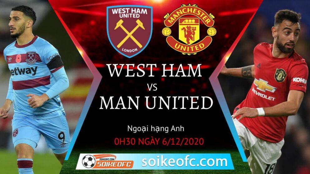 Soi kèo West Ham vs Manchester United, 0h30 ngày 6/12/2020 – Ngoại Hạng Anh