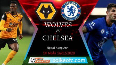 Soi kèo Wolves vs Chelsea, 1h00 ngày 16/12/2020 – Ngoại Hạng Anh
