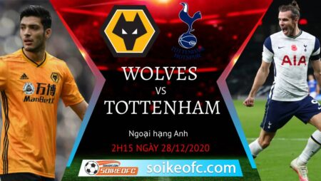 Soi kèo Wolves vs Tottenham, 2h45 ngày 28/12/2020 – Ngoại Hạng Anh