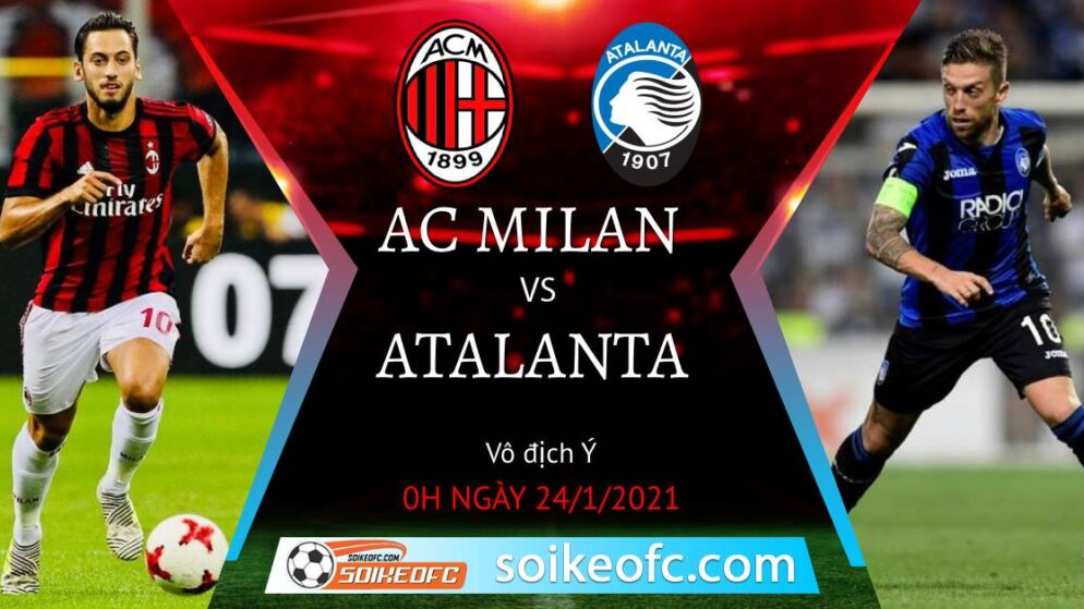 Soi kèo AC Milan vs Atalanta, 0h00 ngày 24/01/2021 – VĐQG Italia