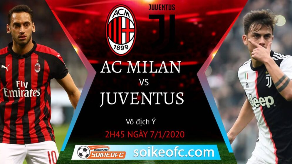 Soi kèo AC Milan vs Juventus, 2h45 ngày 07/01/2021 – VĐQG Italia
