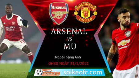 Soi kèo Arsenal vs Manchester United, 00h30 ngày 31/01/2021 – Ngoại Hạng Anh