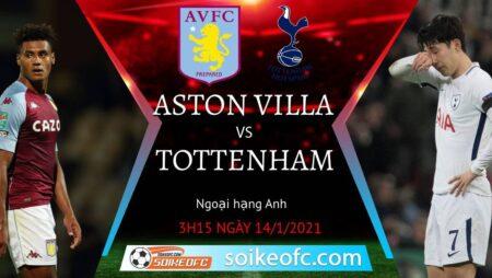 Soi kèo Aston Villa vs Tottenham, 3h15 ngày 14/01/2021 – Ngoại Hạng Anh