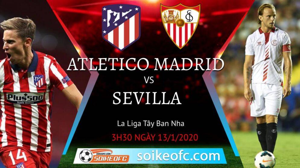 Soi kèo Atletico Madrid vs Sevilla, 3h30 ngày 13/01/2021 – VĐQG Tây Ban Nha