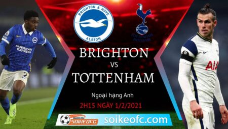 Soi kèo Brighton vs Tottenham, 02h15 ngày 01/02/2021 – Ngoại Hạng Anh