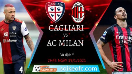 Soi kèo Cagliari vs AC Milan, 2h45 ngày 19/01/2021 – Giải VĐQG Italia