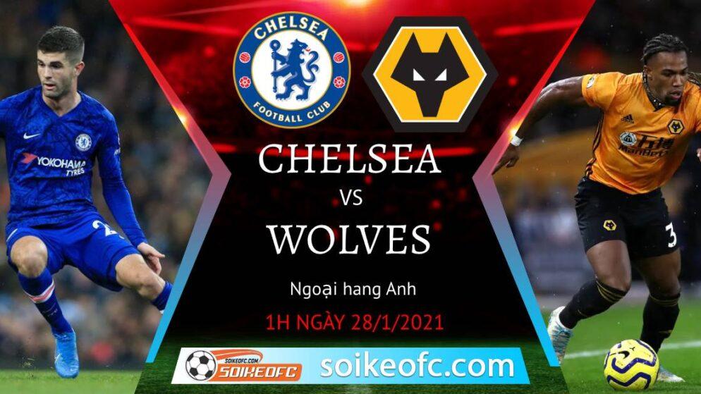Soi kèo Chelsea vs Wolves, 01h00 ngày 28/01/2021 – Ngoại Hạng Anh