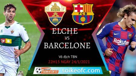 Soi kèo Elche vs Barcelona, 22h15 ngày 24/01/2021 – VĐQG Tây Ban Nha