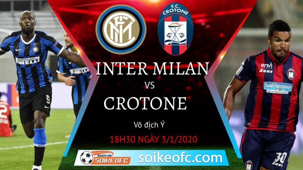 Soi kèo Inter Milan vs Crotone, 18h30 ngày 03/01/2021 – VĐQG Italia