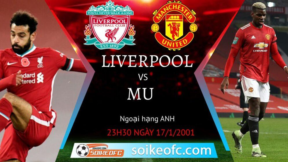 Soi kèo Liverpool vs Manchester United, 23h30 ngày 17/01/2021 – Ngoại Hạng Anh