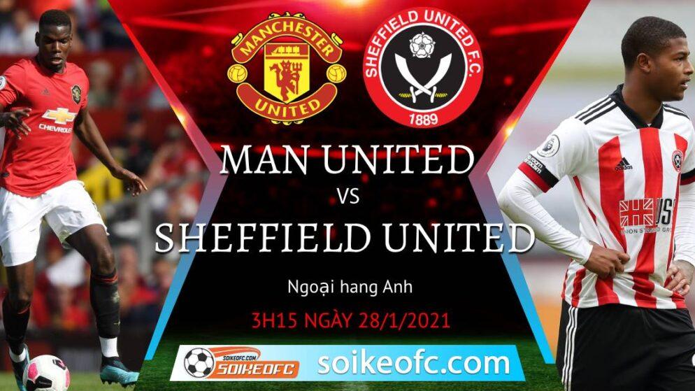 Soi kèo Manchester United vs Sheffield United, 3h15 ngày 28/01/2021 – Ngoại Hạng Anh
