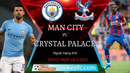 Soi kèo Manchester City vs Crystal Palace, 2h15 ngày 18/01/2021 – Ngoại Hạng Anh
