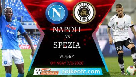 Soi kèo Napoli vs Spezia, 0h00 ngày 07/01/2021 – VĐQG Italia
